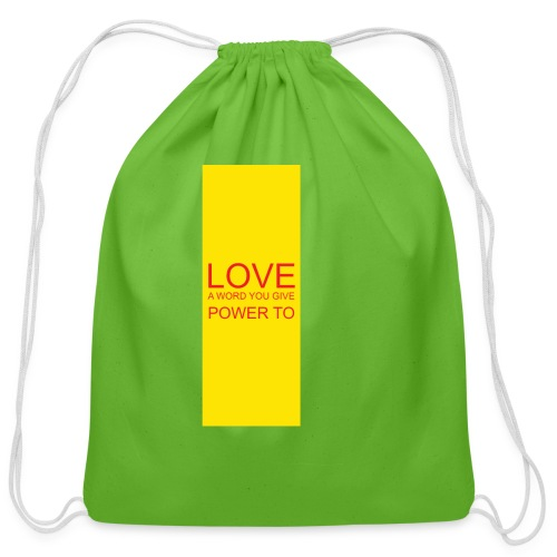 LOVE A WORD YOU GIVE POWER TO - Cotton Drawstring Bag