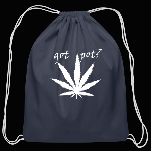 got pot? - Cotton Drawstring Bag