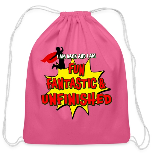Fun Fantastic and UNFINISHED - Back to School - Cotton Drawstring Bag