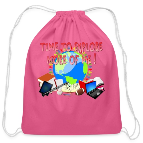 Time to Explore More of Me ! BACK TO SCHOOL - Cotton Drawstring Bag