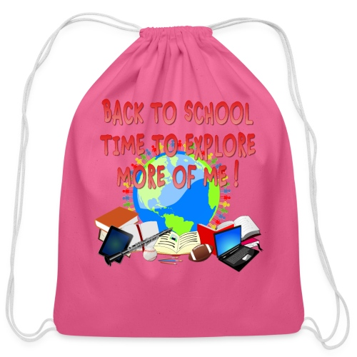 BACK TO SCHOOL, TIME TO EXPLORE MORE OF ME ! - Cotton Drawstring Bag