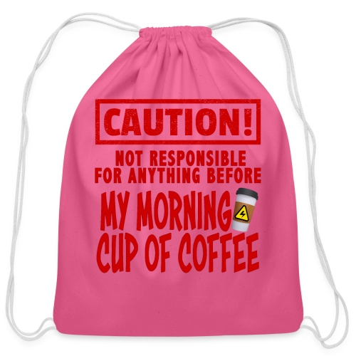 Not responsible for anything before my COFFEE - Cotton Drawstring Bag
