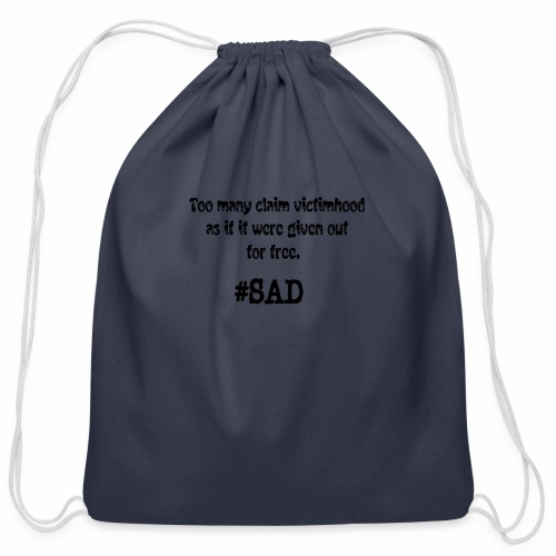 Too many claim victimhood 2 - Cotton Drawstring Bag