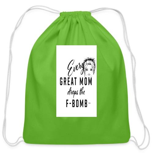 Everygreat mom drops the f word - Cotton Drawstring Bag