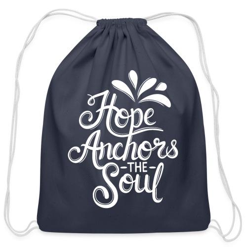 Hope Anchors The Soul - Cotton Drawstring Bag
