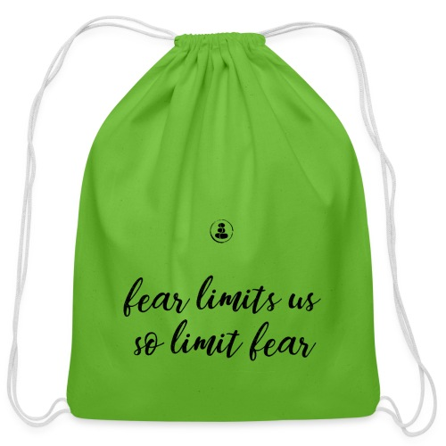 Fear Limits Us, So Limit Fear - Cotton Drawstring Bag