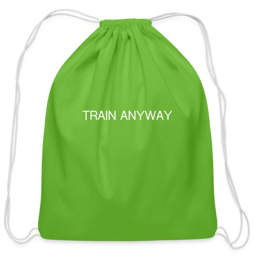 TRAIN ANYWAY - Cotton Drawstring Bag