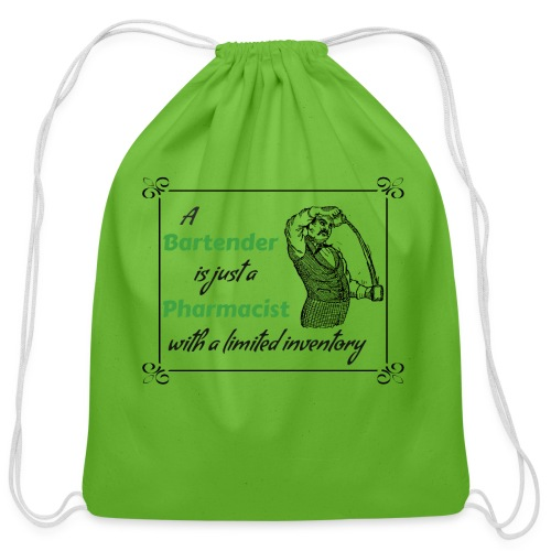 A Bartender is a Pharmacist with Limited Inventory - Cotton Drawstring Bag