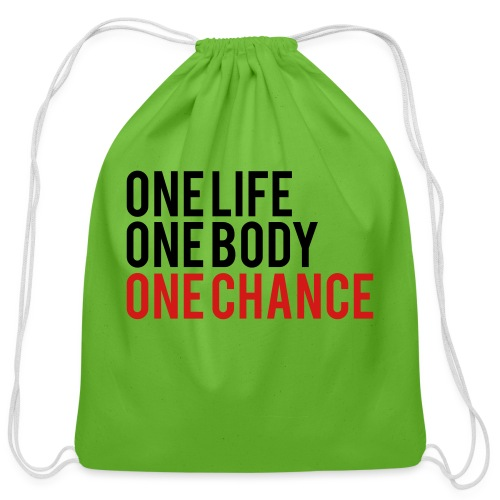 One Life One Body One Chance - Cotton Drawstring Bag