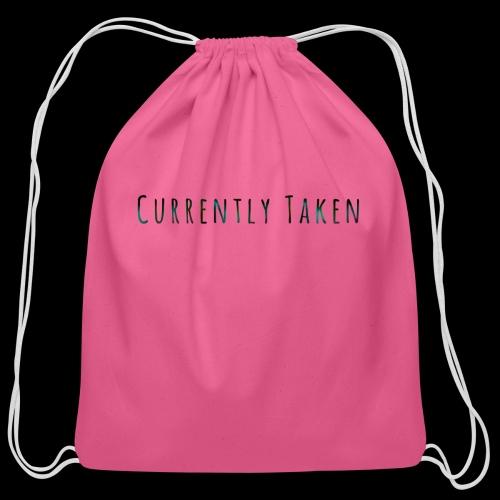 Currently Taken T-Shirt - Cotton Drawstring Bag