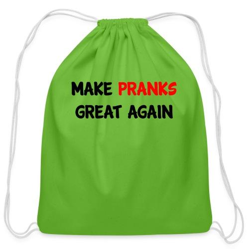 Make Pranks Great Again - Cotton Drawstring Bag
