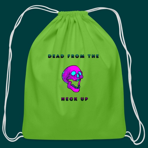 Dead from the neck up - Cotton Drawstring Bag
