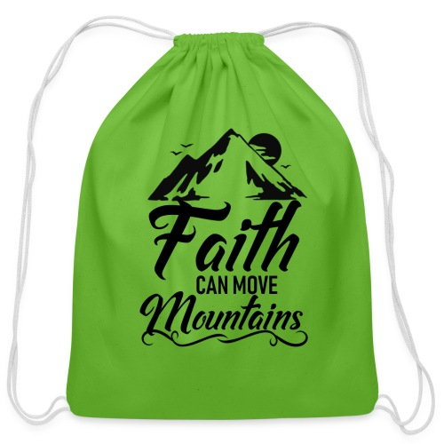 Faith can move mountains - Cotton Drawstring Bag