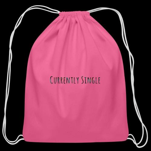 Currently Single T-Shirt - Cotton Drawstring Bag