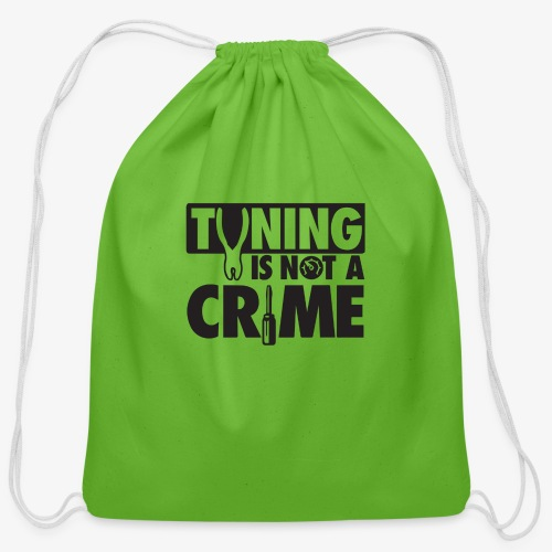 Tuning is not a crime - Cotton Drawstring Bag