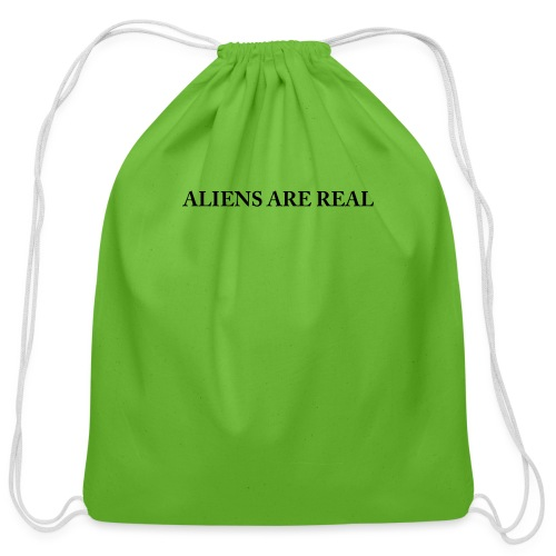 Aliens are Real - Cotton Drawstring Bag