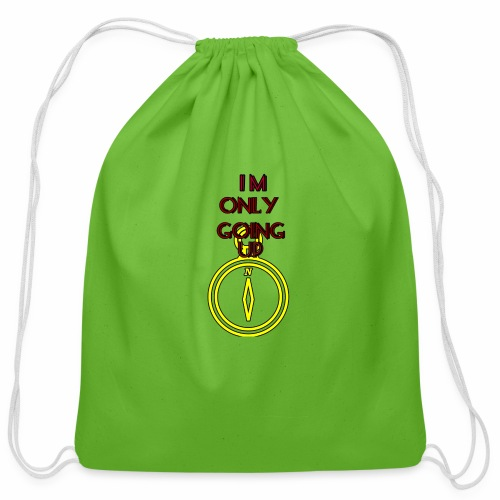 Im only going up - Cotton Drawstring Bag