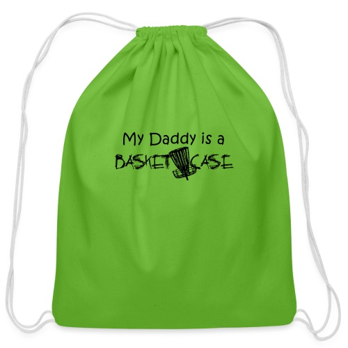 My Daddy is a Basket Case - Cotton Drawstring Bag
