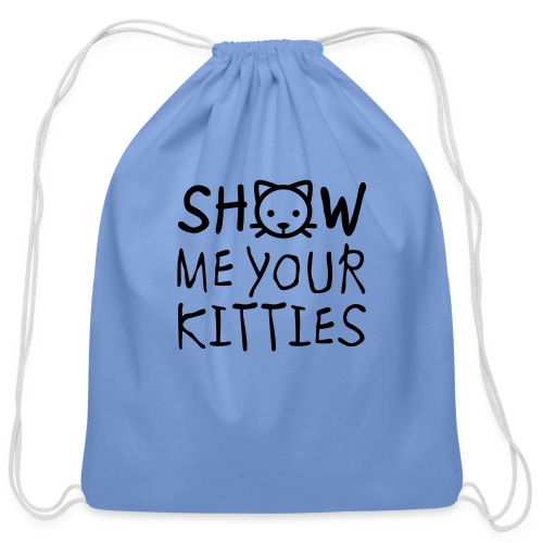 Show Me Your Kitties Mug - Cotton Drawstring Bag