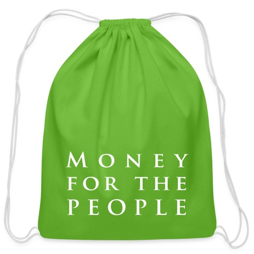 Money for the People - Cotton Drawstring Bag