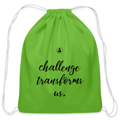 Challenge Transforms Us - Cotton Drawstring Bag
