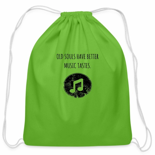 Old souls have better music tastes - Cotton Drawstring Bag