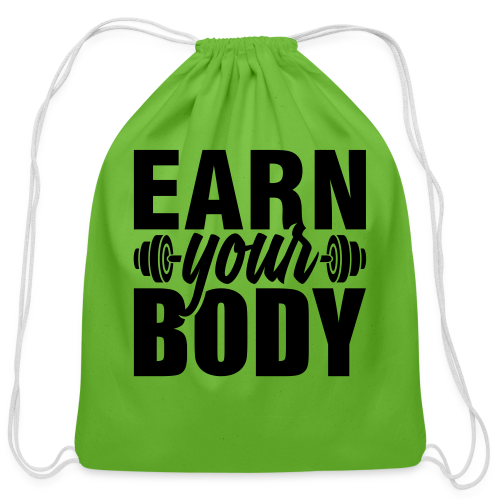 Earn your body - Cotton Drawstring Bag
