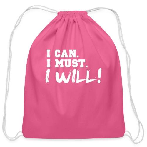 I Can. I Must. I Will! - Cotton Drawstring Bag