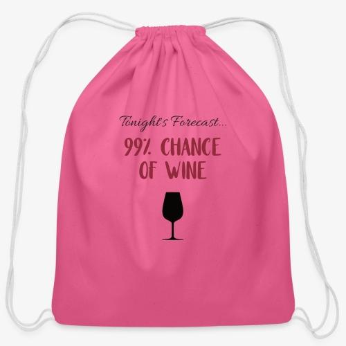 Tonight's Forecast - 99% Chance of Wine - Cotton Drawstring Bag