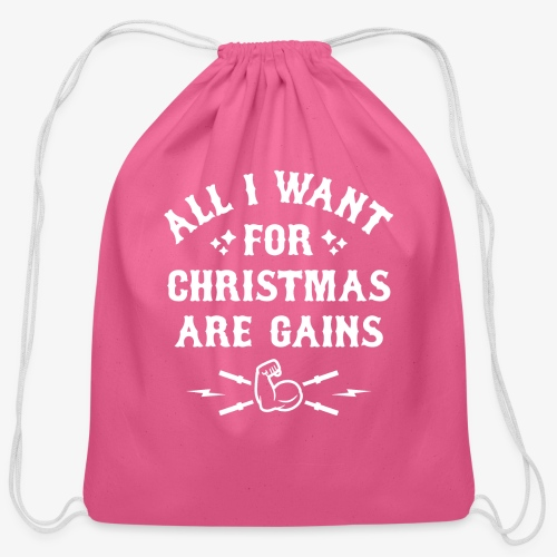 All I Want For Christmas Are Gains - Cotton Drawstring Bag