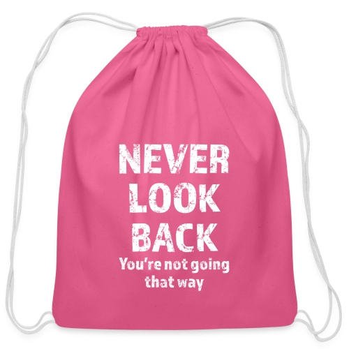 Never Look Back (white) - Cotton Drawstring Bag