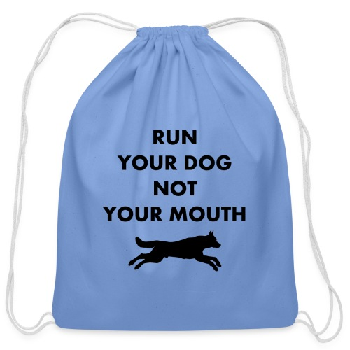 Run Your Dog Not Your Mouth (Black) - Cotton Drawstring Bag