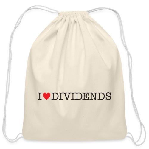 I love dividends - Cotton Drawstring Bag