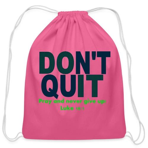 Dont Quit - Cotton Drawstring Bag