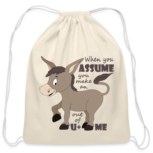 Assume Jackass - Cotton Drawstring Bag