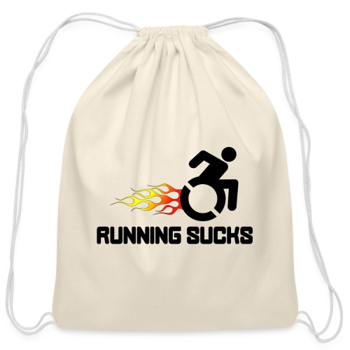 Wheelchair users hate running they think it sucks - Cotton Drawstring Bag