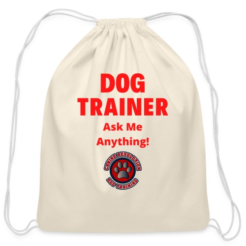Dog Trainer Ask Me Anything - Cotton Drawstring Bag