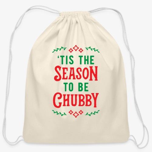 'Tis The Season To Be Chubby v2 - Cotton Drawstring Bag