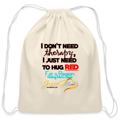I don t need therapy I just need to hug RED T Shi - Cotton Drawstring Bag