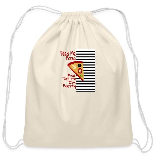 Feed Me Pizza And Tell Me I´m Pretty - Cotton Drawstring Bag