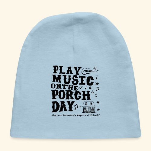 PLAY MUSIC ON THE PORCH DAY - Baby Cap