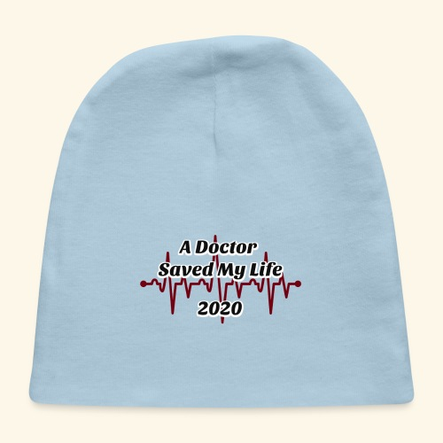 A Doctor Saved My Life in 2020 - Baby Cap