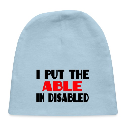 I put the able in disabled, wheelchair humor, roll - Baby Cap