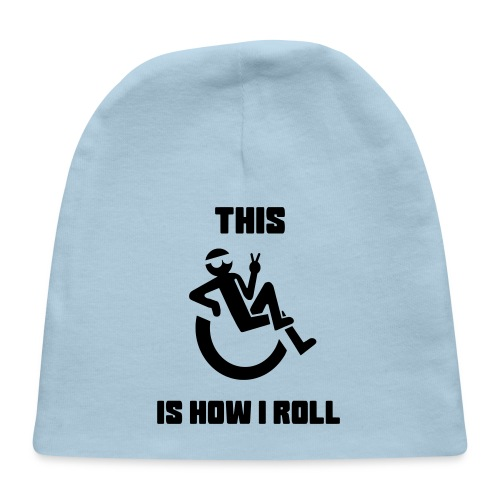 How I Roll, Wheelchair humor, wheelchair life - Baby Cap