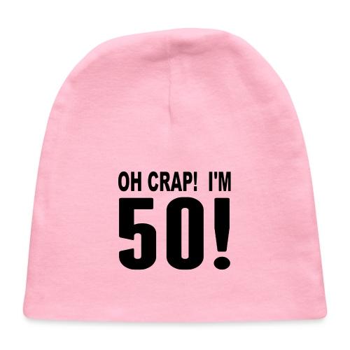 I m 50 Now - Baby Cap