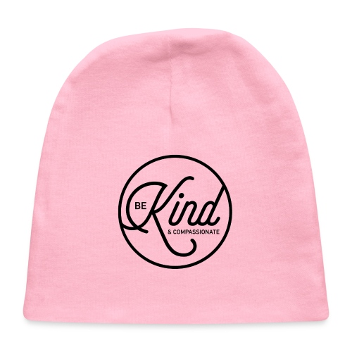 Be Kind and Compassionate - Baby Cap