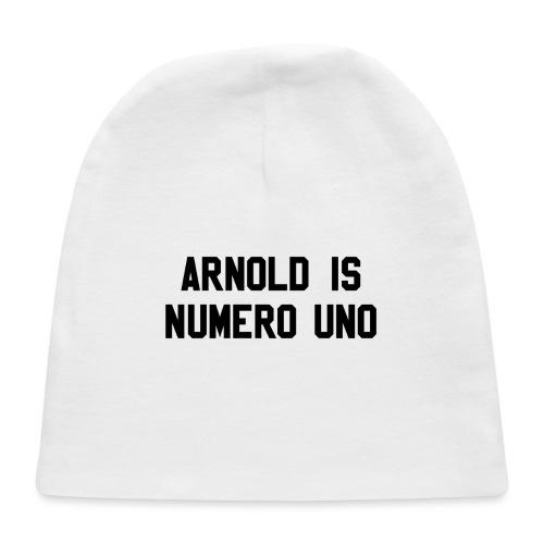arnold is numero uno - Baby Cap
