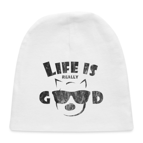 Life Is Really Good Dogs - Baby Cap