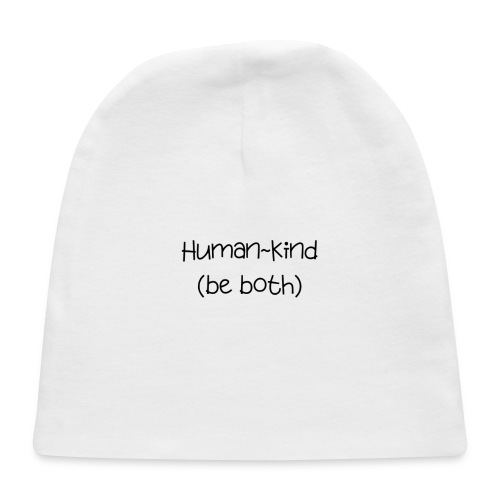 Human Kind. Be Both - Baby Cap