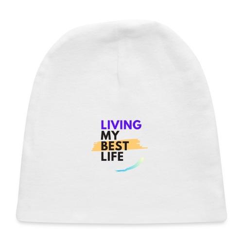 living my best life - Baby Cap